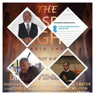 The Gospel Light Radio Show - (Episode 120)