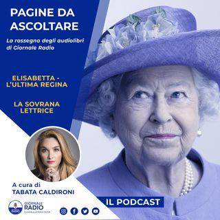 """Pagine da ascoltare. """"Elisabetta l'ultima regina"""" di Vittorio Sabadin"""