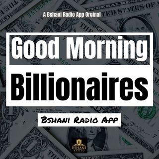 Good Morning Billionaires