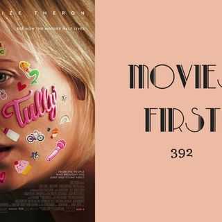 392: Tully - Movies First with Alex First