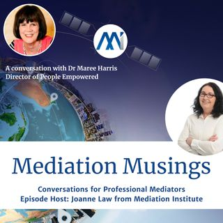 4 - Mediator Musings a conversation with Dr Maree Harris