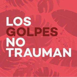 Ep16 - Los golpes no trauman