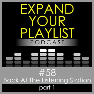 #58: Back At The Listening Station, Part 1
