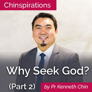 Why Seek God (Part 2)