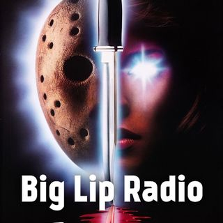 Big Lip Radio Presents: No Girls Allowed 47: Friday The 13th Part 7: The New Blood