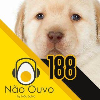 Não Ouvo #188 - Podcast Sério (ft. Guga Mafra)