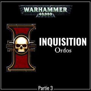 L'Inquisition | partie 3 | ORDOS