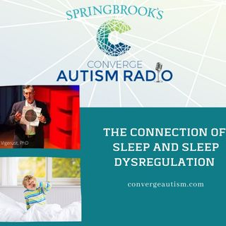 The Connection of Sleep and Sleep Dysregulation in Autism