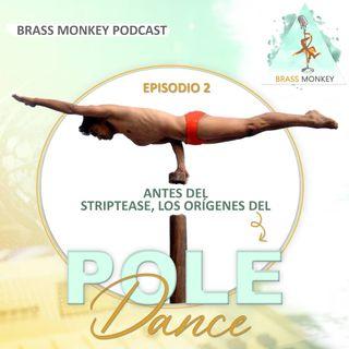 T1. Ep 2: Los orígenes del Poledance
