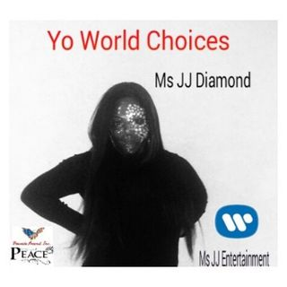 Yo World Choice By Ms JJ Diamond