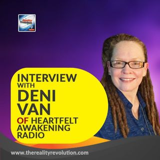 Interview with Deni Van of Heartfelt Awakening Radio