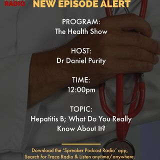 The Health Show | Hepatitis B; What Do Really Know About It?