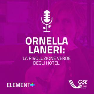 Ornella Laneri: la rivoluzione verde degli hotel.