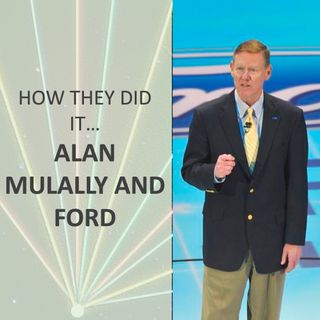 How they did it... Alan Mulally and Ford