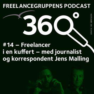 # 14 Freelancer i en kuffert  med journalist og korrespondent Jens Malling