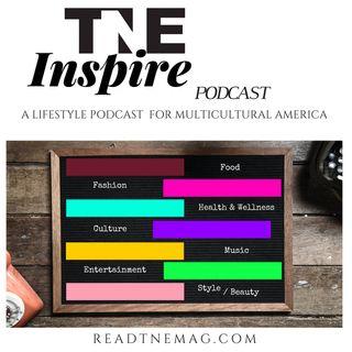 Episode 1 TNE inspire Podcast Fashion Edition w/ Host On the Edge w Edith guest Johana Hernandez audio