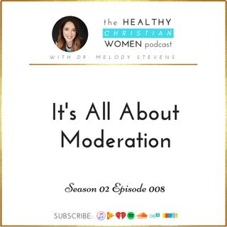 S02 E008: It's All About Moderation