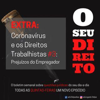 EXTRA #3 - Corona Virus e os Direitos Trabalhistas #3: Prejuízos do Empregador