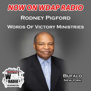 Words Of Victory Ministries with Rodney Pigford on WDAP Radio
