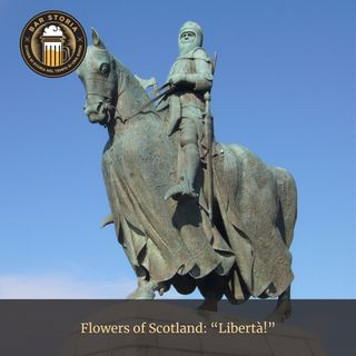 Flowers of Scotland - Libertà!