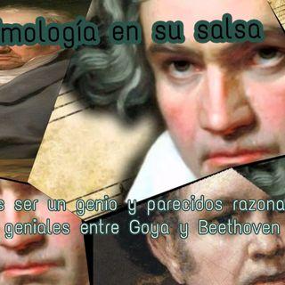 Qué es ser un genio y parecidos razonablemente geniales entre Goya y Beethoven