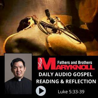 Luke 5:33-39, Daily Gospel Reading and Reflection