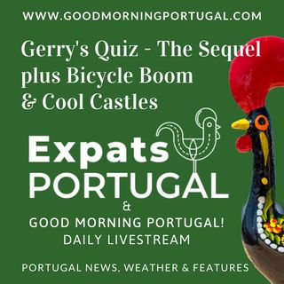 Portugal news, weather & today: Quiz Sequel, Castles & Bicycles