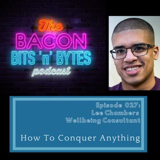 Ep. 027 - How To Conquer Anything