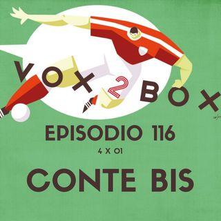 Episodio 116 (4x01) - Conte Bis