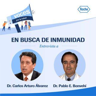 En busca de inmunidad. Diálogo con los doctores Pablo Bonvehi y Carlos Arturo Alvarez Moreno