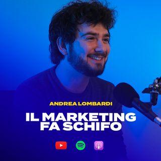 IL MARKETING FA SCHIFO con Andrea Lombardi