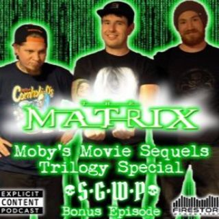 "THE MATRIX ""A Mobys Movie Sequels Special"""