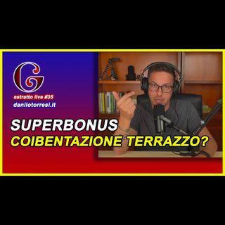 🟡 Superbonus 110 coibentazione terrazzo in bifamiliare - estratto live #35