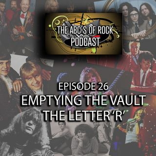 Emptying the Vault - The Letter 'R' - Episode 26