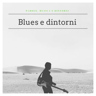 Parole, musica e dintorni: Blues e dintorni , Ep 2