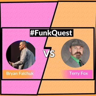 FunkQuest - Season 2 - Round 2 - Episode 21 - Bryan Falchuk v Terry Fox