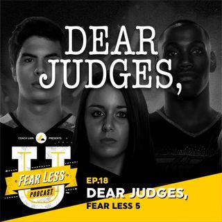 Fear Less University - Ep.18: Dear Judges - A Fear Less 5 with Coach Lain