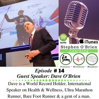 Dave O'Brien - World Record Holder, Ultra Marathon Runner, Bare Foot Runner, International Speaker