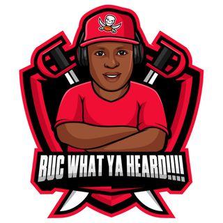 Buc What Ya Heard!!!!