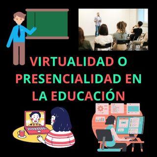 Virtualidad o presencialidad en la educación