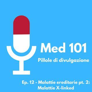 Ep. 12 - Malattie ereditarie pt. 2: Malattie X-linked