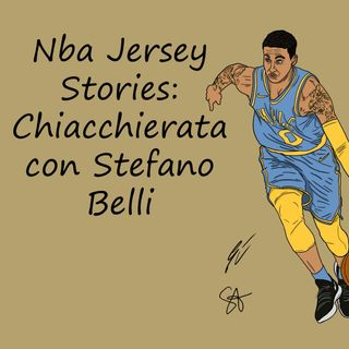 Nba Jersey Stories: Chiaccherata con Stefano Belli