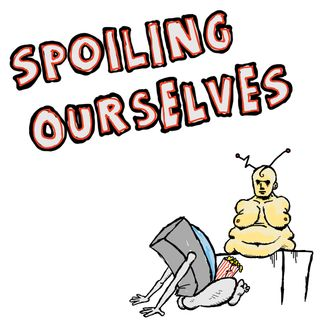 Episode 50B: The Best of Spoiling Ourselves