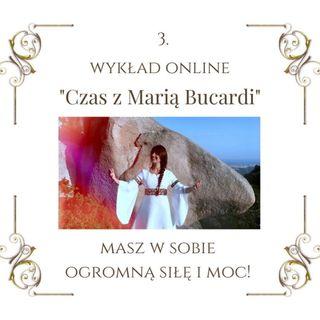"""Wykład """"Czas z Marią Bucardi"""" nr 3. Masz w sobie siłę i moc, by iść do przodu, mimo trudności!"""