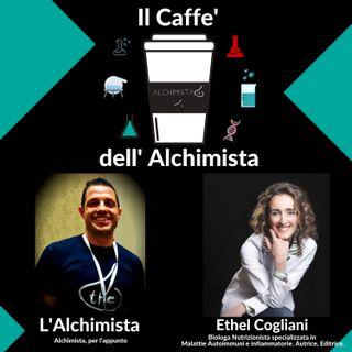 ☕ Il Caffe' Dell' Alchimista ⚗️ con: Dott.ssa Ethel Cogliani, Biologa, Nutrizionista, Autrice