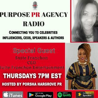 Purpose PR Agency Radio S1 E1 Speaks With Producer,  Poet,  Motivational Speaker and CEO Suite Franchon On the Necessity of having a Team