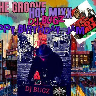 THE GROOVE HOT MIXX PODCAST RADIO DJ BUGZ BIRTHDAY MIXX