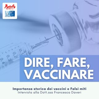 Dire, Fare, Vaccinare |  L'importanza storica dei vaccini e falsi miti