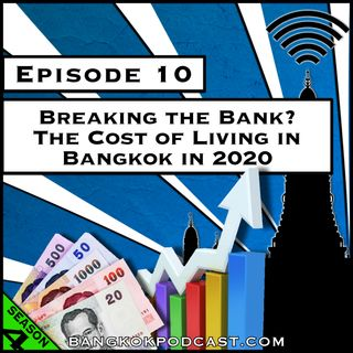 The Cost of Living in Bangkok 2020 [Season 4, Episode 10]