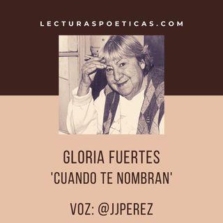 Gloria Fuertes · 'Cuando te nombran'